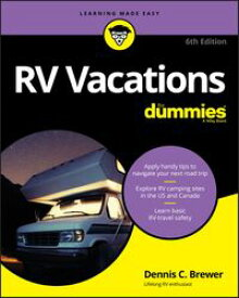 RV Vacations For Dummies【電子書籍】[ Dennis C. Brewer ]