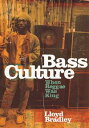 Bass CultureWhen Reggae Was King【電子書籍】[ Lloyd Bradley ]
