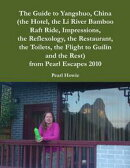 The Guide to Yangshuo, China (the Hotel, the Li River Bamboo Raft Ride, Impressions, the Reflexology, the Re…