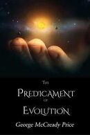 The Predicament of Evolution