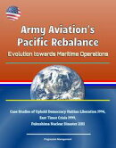 Army Aviation's Pacific Rebalance: Evolution towards Maritime Operations - Case Studies of Uphold Democracy …