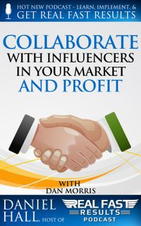CollaboratewithInfluencersinYourMarketandProfitRealFastResults,#40