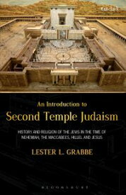An Introduction to Second Temple JudaismHistory and Religion of the Jews in the Time of Nehemiah, the Maccabees, Hillel, and Jesus【電子書籍】[ Dr. Lester L. Grabbe ]