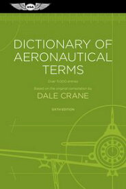 Dictionary of Aeronautical TermsOver 11,000 Entries【電子書籍】[ Dale Crane ]