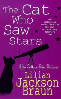 The Cat Who Saw Stars (The Cat Who… Mysteries, Book 21)A quirky feline mystery for cat lovers everywhere【電子書籍】[ Lilian Jackson Braun ]