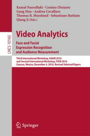 Video Analytics. Face and Facial Expression Recognition and Audience MeasurementThird International Workshop, VAAM 2016, and Second International Workshop, FFER 2016, Cancun, Mexico, December 4, 2016, Revised Selected Papers【電子書籍】