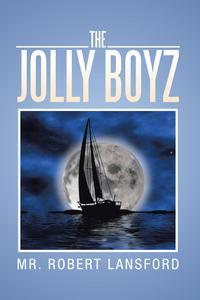 The Jolly Boyz【電子書籍】[ Robert Lansford ]
