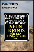 Neun Krimis für den Lese-Urlaub 2017: 1300 Seiten Spannung!