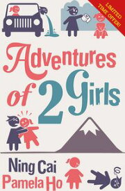 Adventures of 2 GirlsHumorous and inspiring story about friendship, chasing dreams【電子書籍】[ Ning Cai ]