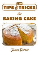 120 Tips & Tricks for Baking Cake