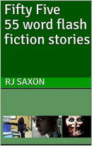 Fifty Five 55 word flash fiction stories