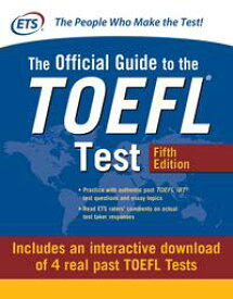 Official Guide to the TOEFL Test with Downloadable Tests, Fifth Edition【電子書籍】[ Educational Testing Service ]