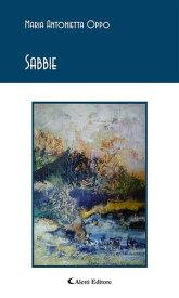 Sabbie【電子書籍】[ Maria Antonietta Oppo ]