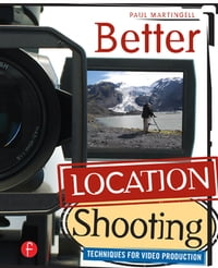 BetterLocationShootingTechniquesforVideoProduction