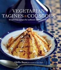 Vegetarian Tagines & Cous Cous62 delicious recipes for Moroccan one-pot cooking【電子書籍】[ Ghillie Basan ]