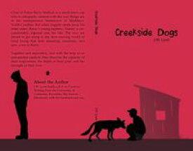 Creekside Dogs【電子書籍】[ J. W. Lynn ]