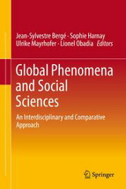 Global Phenomena and Social SciencesAn Interdisciplinary and Comparative Approach【電子書籍】