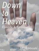 Down to Heaven: Episode 4, Epilogue