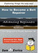 How to Become a Belt Repairer
