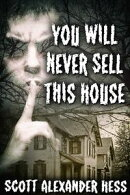 You Will Never Sell This House