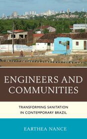 Engineers and CommunitiesTransforming Sanitation in Contemporary Brazil【電子書籍】[ Earthea Nance ]
