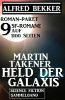 Roman-Paket Martin Takener ? Held der Galaxis, 9 SF-Romane auf 1100 Seiten