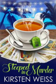 Steeped in Murder A Quirky Cozy Mystery【電子書籍】[ Kirsten Weiss ]