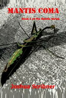 Mantis Coma: Book 2 of the Mantis Series