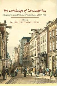 TheLandscapeofConsumptionShoppingStreetsandCulturesinWesternEurope,1600-1900