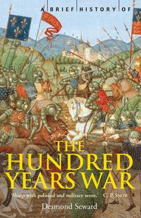 ABriefHistoryoftheHundredYearsWarTheEnglishinFrance,1337-1453