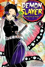 Demon Slayer: Kimetsu no Yaiba, Vol. 6The Demon Slayer Corps Gathers【電子書籍】[ Koyoharu Gotouge ]