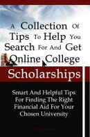 A Collection Of Tips To Help You Search For And Get Online College Scholarships
