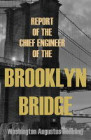 Report of the Chief Engineer of the New York & Brooklyn Bridge: (Abridged, Annotated)