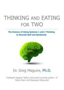 Thinking And Eating For Two: The Science of Using Systems 1 and 2 Thinking to Nourish Self and Symbionts