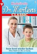 Kinderärztin Dr. Martens Classic 1 – Arztroman