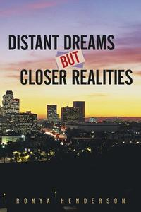 Distant Dreams but Closer Realities【電子書籍】[ Ronya Henderson ]