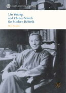 Lin Yutang and China's Search for Modern Rebirth