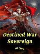 Destined War Sovereign