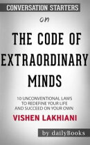 The Code of the Extraordinary Mind: 10 Unconventional Laws to Redefine Your Life and Succeed On Your Own Ter…