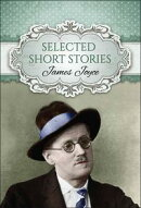 Selected Short Stories of James Joyce (Global Classics)