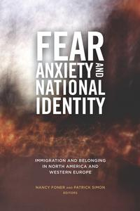 Fear, Anxiety, and National IdentityImmigration and Belonging in North America and Western Europe【電子書籍】