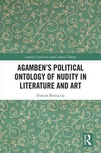 Agamben's Political Ontology of Nudity in Literature and Art