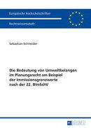 Die Bedeutung von Umweltbelangen im Planungsrecht am Beispiel der Immissionsgrenzwerte nach der 22. BImSchV