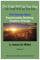 The Human Soul: Passionately Desiring Positive Change Session 2