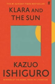 Klara and the Sun Sunday Times Number One Bestseller【電子書籍】[ Kazuo Ishiguro ]