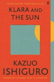 Klara and the Sun The #1 Sunday Times Bestseller【電子書籍】[ Kazuo Ishiguro ]