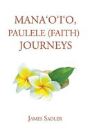 Mana?O?I?O, Paulele (Faith) Journeys