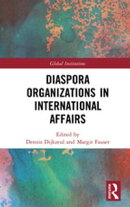 Diaspora Organizations in International Affairs