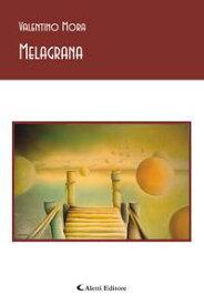 Melagrana【電子書籍】[ Valentino Mora ]