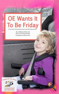 OE Wants It To Be FridayA True Story Promoting Inclusion and Self-Determination【電子書籍】[ Jo Meserve Mach ]